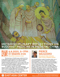Professor Pierce Salguero (Asian History and Religious Studies, Pennsylvania State University, Pennsylvania): Metadisciplinary Reflections on Buddhist Medicine in Medieval China @ SS&MS 2nd Floor Conference Room 2135