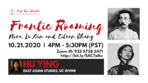 Professor Hu Ying (East Asian Studies, UC Irvine) | Frantic Roaming: Nora, Lu Xun and Eileen Chang @ http://bit.ly/EACTalks